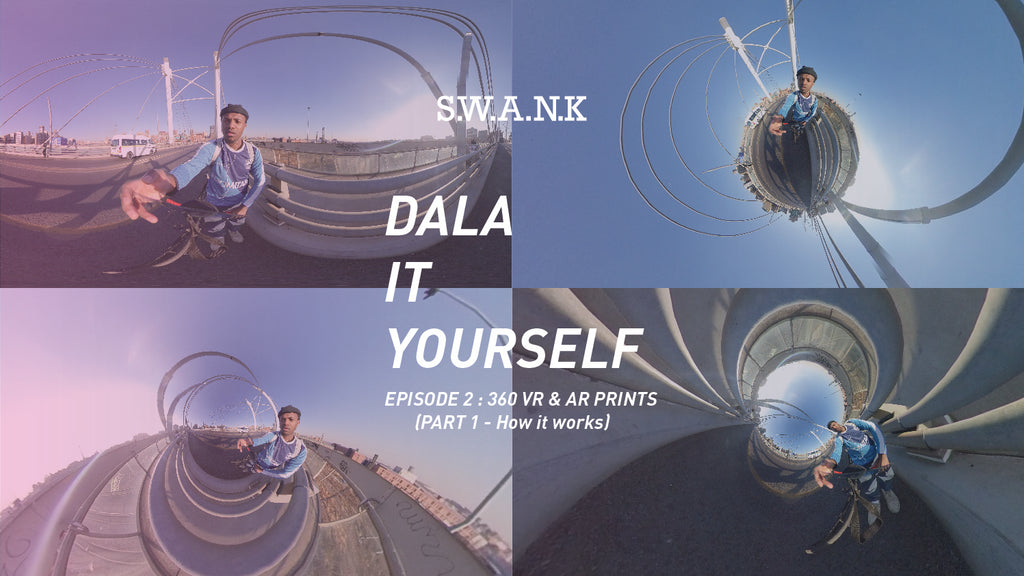 DALA IT YOURSELF. 360 Virtual Reality + AR drip Part 1(How it works) : S.W.A.N.K