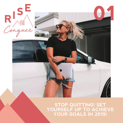 Ep 1: STOP quitting! Set yourself up to achieve your goals in 2019