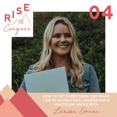Ep 4: How to get anything you want!! Law of attraction, manifesting & gratitude hacks with Larissa Emara
