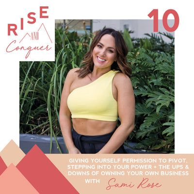 Ep 10: Giving yourself permission to pivot, The reality of post bikini/fitness shows + Starting your own business with Sami Rose