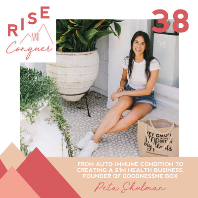 Ep 38: From auto-immune condition to creating a $1m health business, Founder of GoodnessMe Box, Peta Shulman