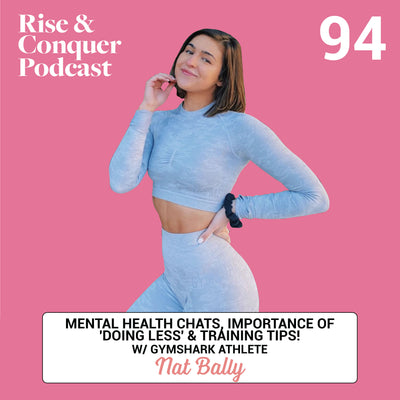 Mental health chats, importance of 'doing less' & training tips! w/ Gymshark athlete Natalie Bally