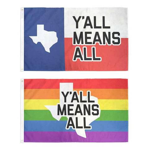 Y'all Means All Flag - Texas - Flags For Good