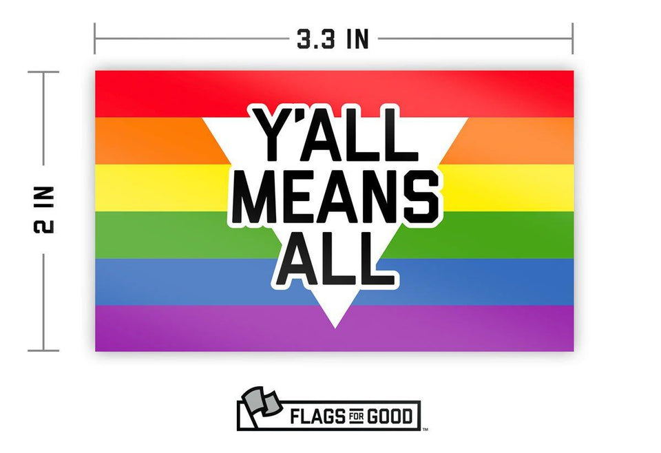 Y'all Means All Sticker - Flags For Good