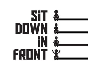 Sit Down In Front