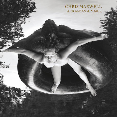 "Chris Maxwell ""Arkansas Summer"""