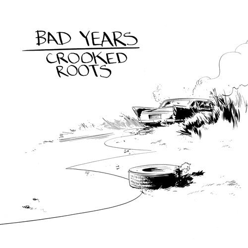 Bad Years / Crooked Roots
