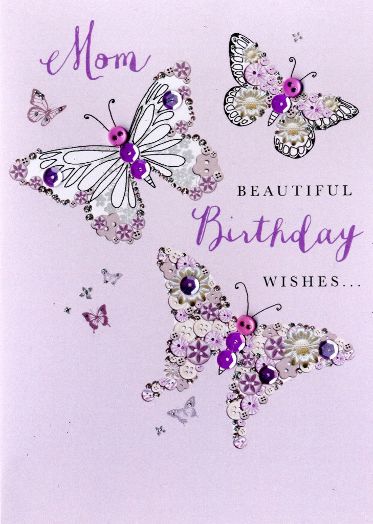 Quality hand-finished, button, sequin and glitter embellished greeting card by Second Nature sealed in a protective wrapping complete with envelope.  Message: Mom Beautiful Birthday Wishes....just for you! Wishing you a day that's as special as you are. With lots of love.