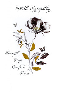 Quality hand-finished, embellished greeting card by Second Nature sealed in a protective wrapping complete with envelope.  Message: With Sympathy. Strength Hope Comfort Peace. Thinking of you and wishing you strength in the days ahead.