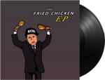 The Fried Chicken EP - Vinyl