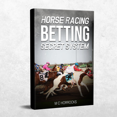 UK Horse Racing Betting Secret System : Winning Horse Racing Strategies
