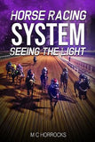 Horse Racing Betting System Seeing The Light