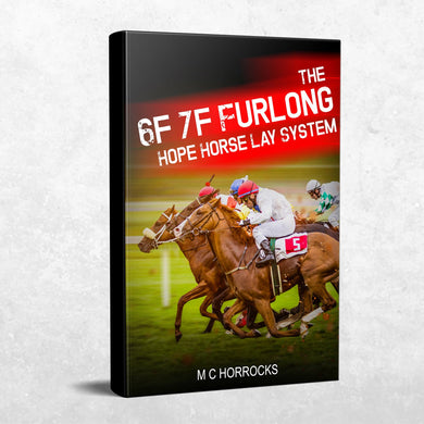 The 6f 7f Furlong Hope Horse Betting Lay System : Laying Horses For A Living