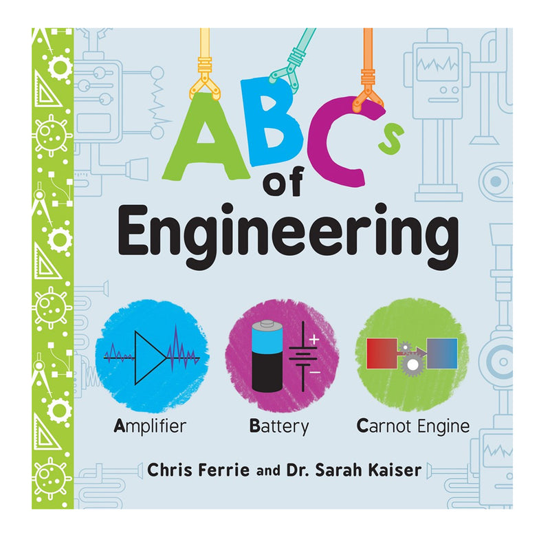 ABCs of Engineering by Chris Ferrie and Sarah Kaiser