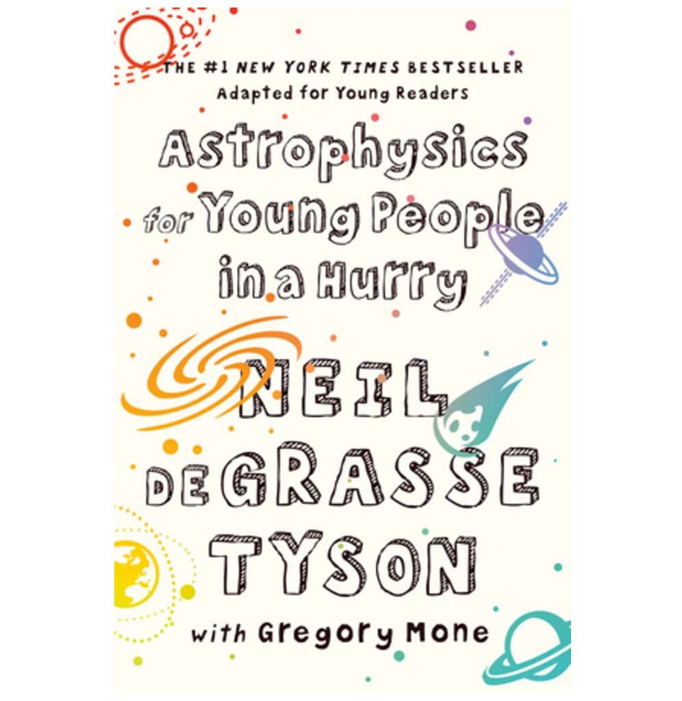 Astrophysics for Young People in a Hurry by Neil DeGrasse Tyson with Gregory Mone