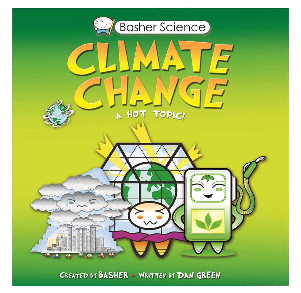 Basher Science: Climate Change by Dan Green, Illustrated by Simon Basher