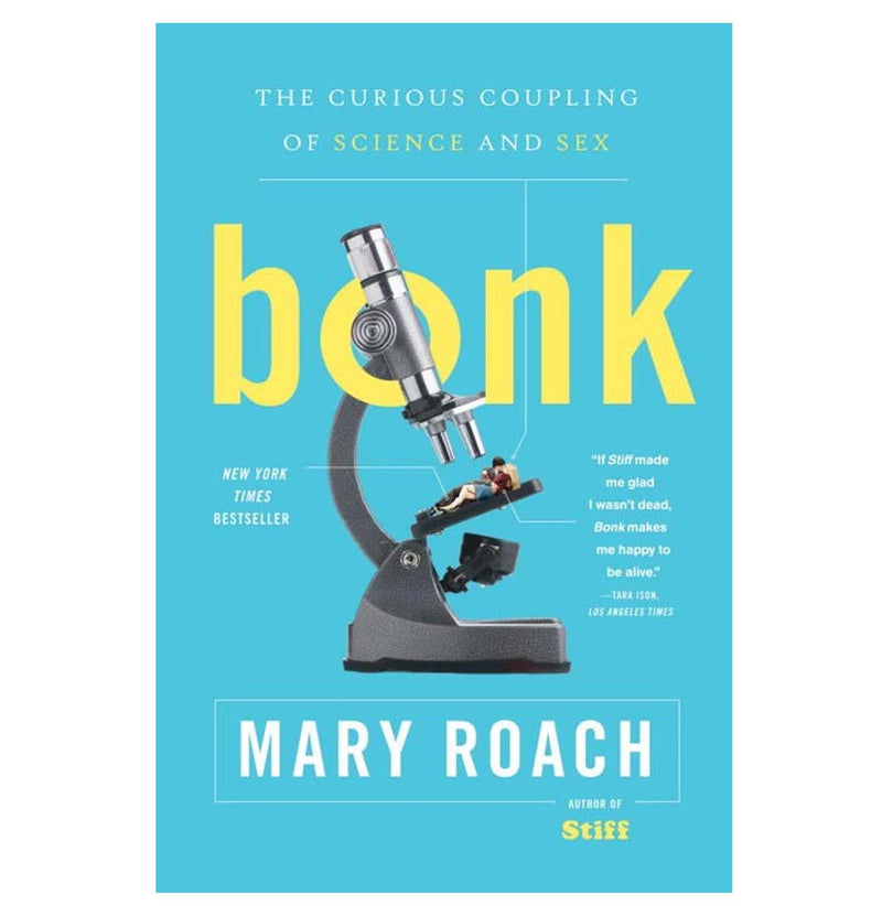 Bonk: A Curious Coupling of Science and Sex by Mary Roach