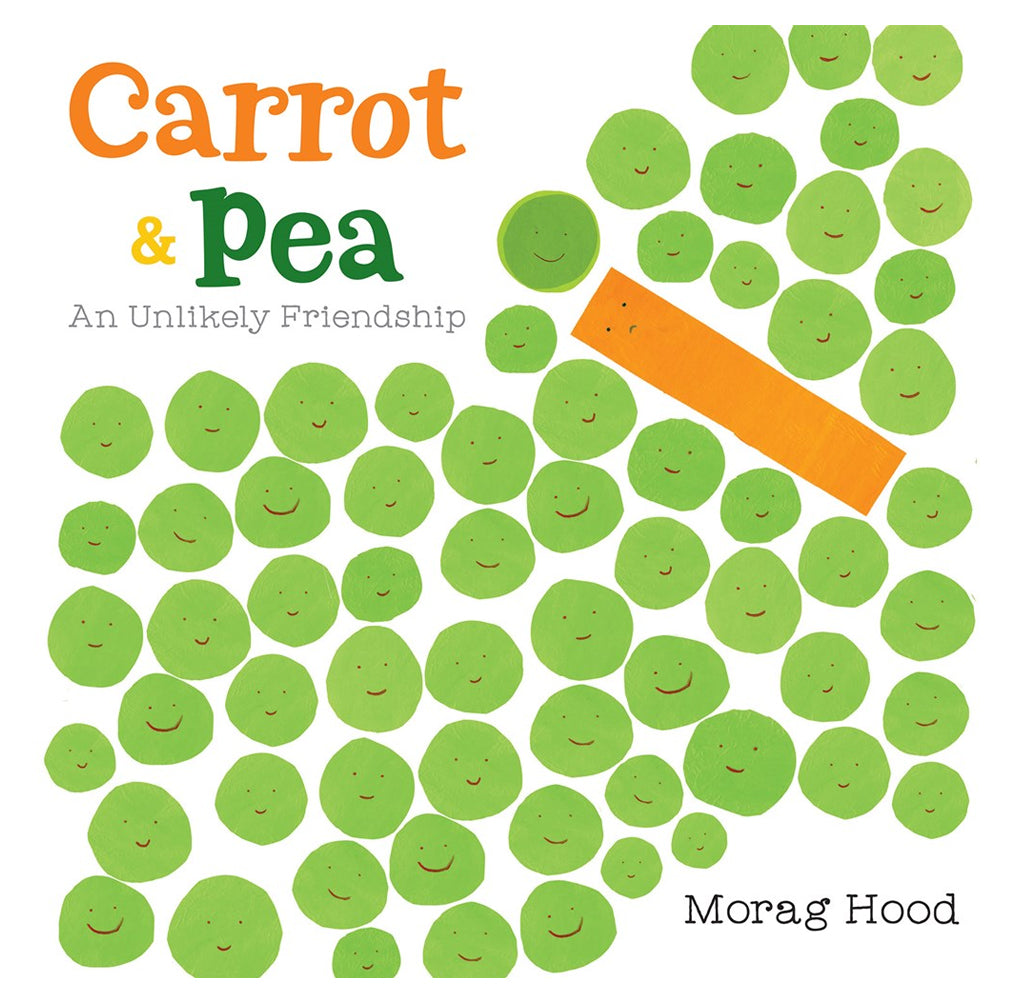 Carrot and Pea: An Unlikely Friendship by Morag Hood