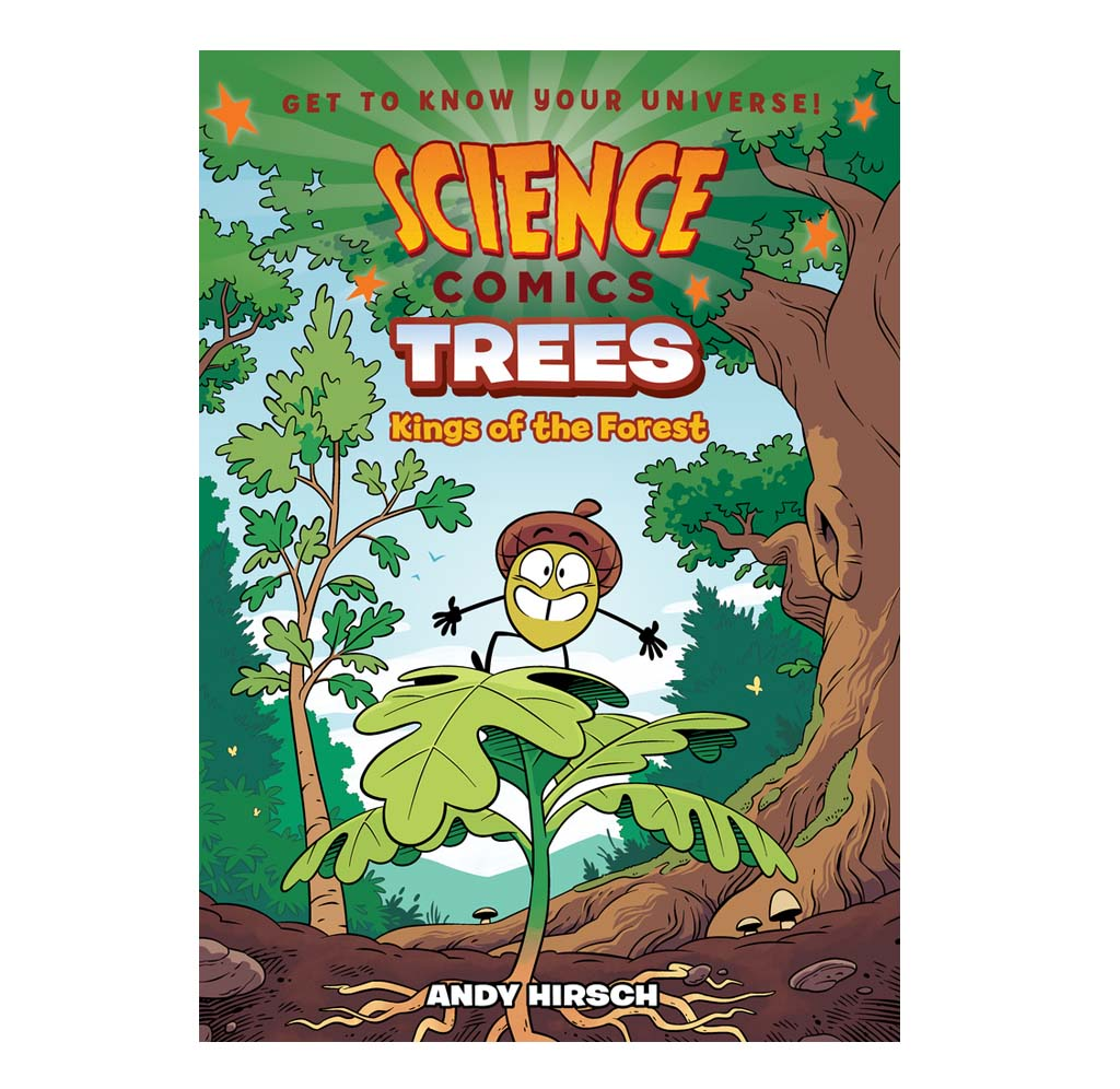 Science Comics: Trees: Kings of the Forest by Andy Hirsch