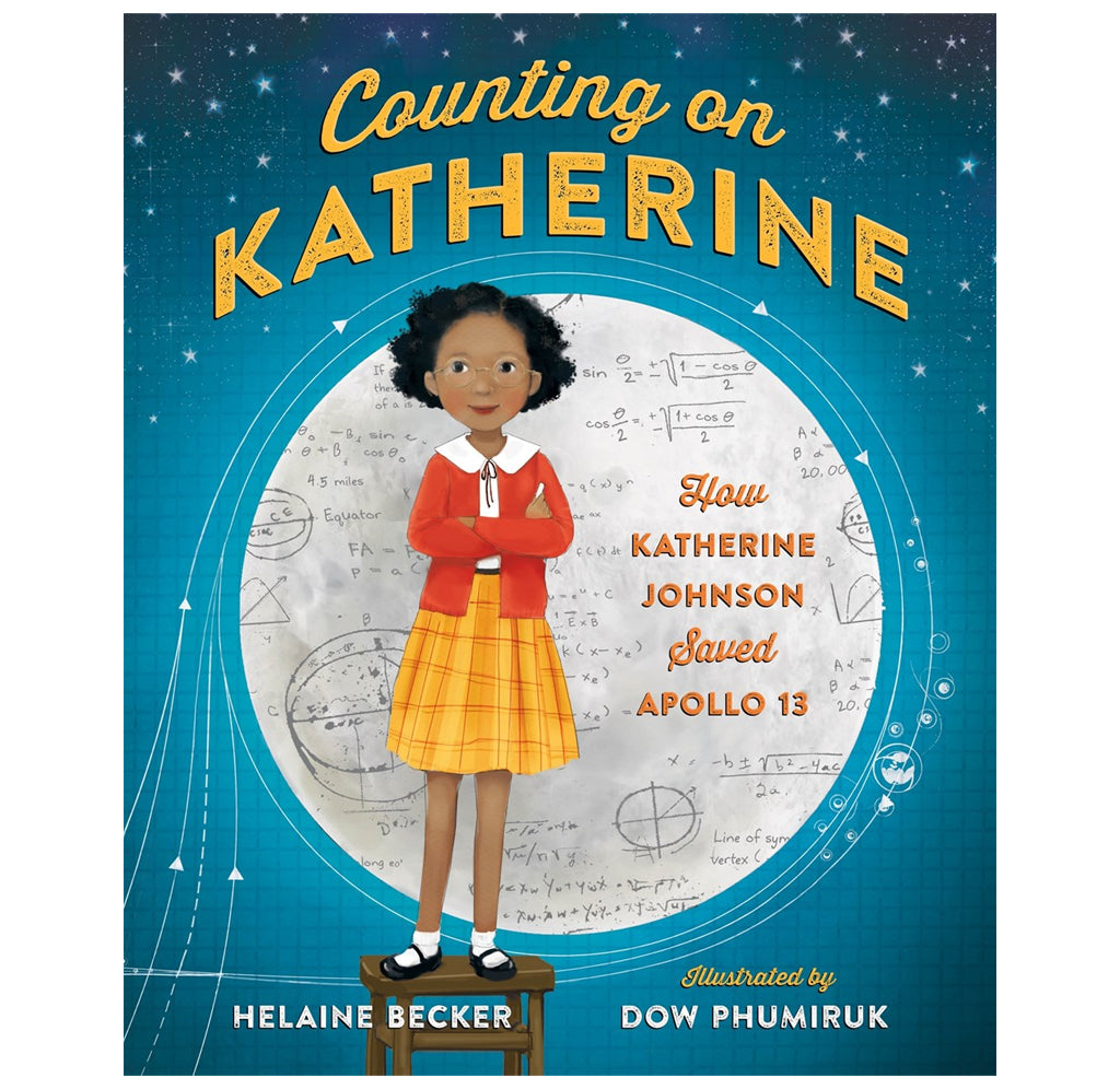 Counting on Katherine: How Katherine Johnson Saved Apollo 13 by Helaine Becker, Illustrated by Dow Phumiruk