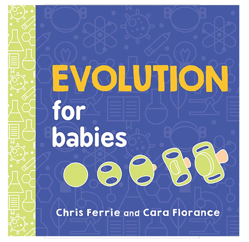 Evolution for Babies by Chris Ferrie and Clara Florance