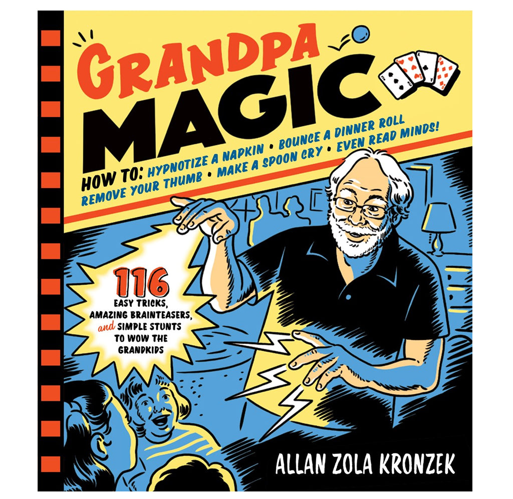 Grandpa Magic: 116 Easy Tricks, Amazing Brainteasers, and Simple Stunts to Wow the Grandkids by Alan Zola Krenzek