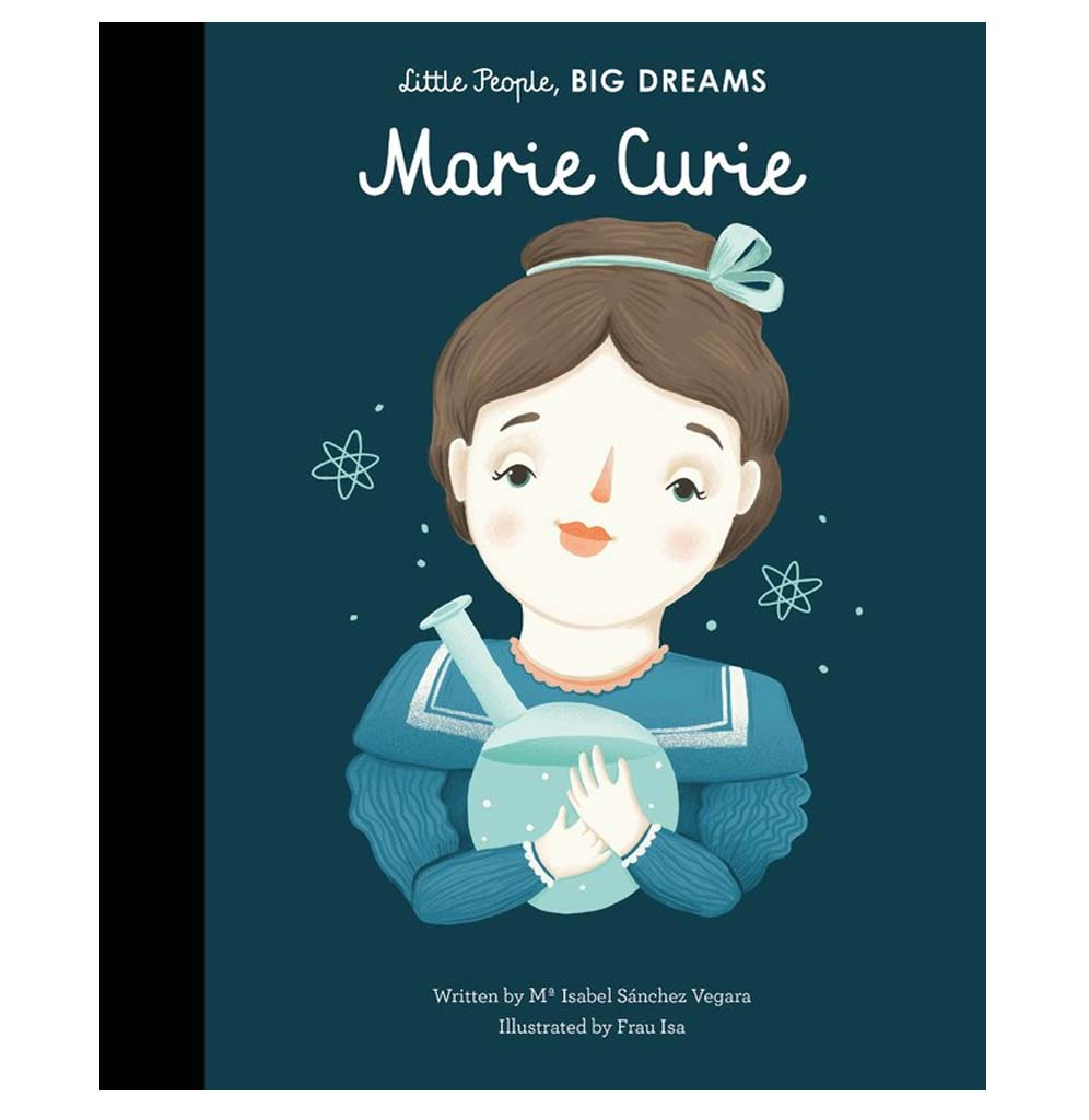 Little People, Big Dreams Marie Curie by Mª Isabel Sánchez Vegara
