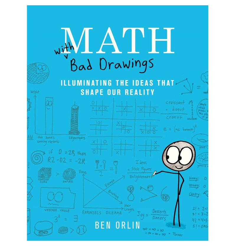 Math with Bad Drawings: Illuminating the Ideas That Shape Our Reality by Ben Olin