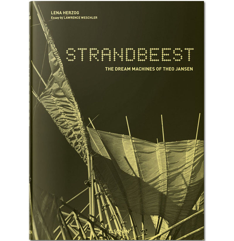 Strandbeest: The Dream Machines of Theo Jansen by Lena Herzog (Photographer), Theo Jansen (Artist), Lawrence Weschler (Contributor)