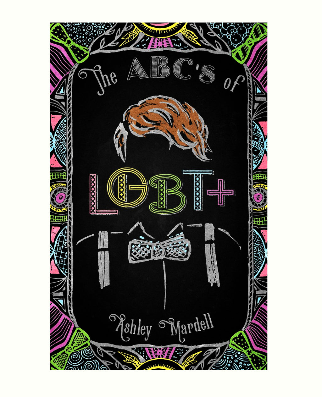 The ABC's of LGBT+ by Ashley Mardell