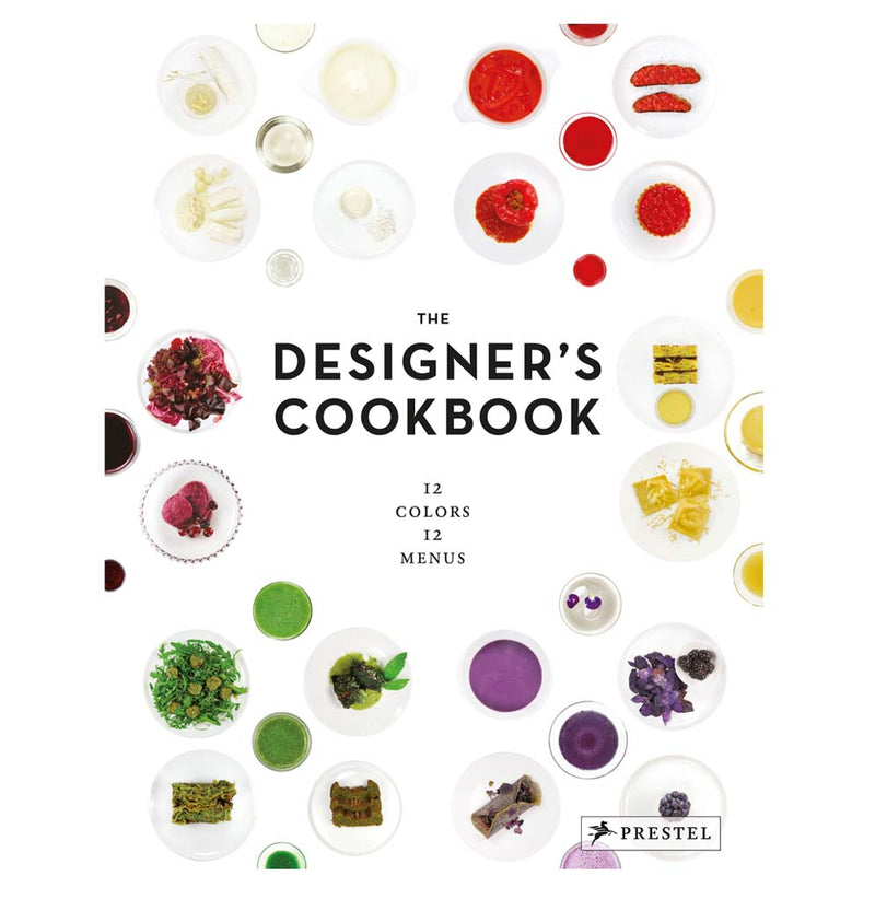 The Designer's Cookbook: 12 Colors, 12 Menus by Tatjana Reimann, Caro Mantke, and Tim Schober