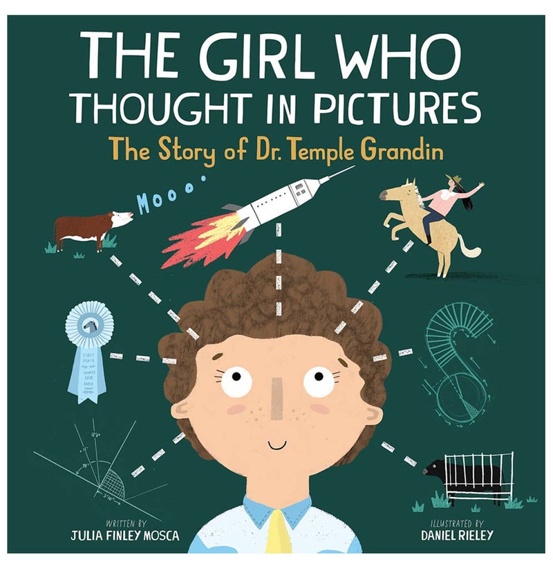 The Girl Who Thought in Pictures: The Story of Dr Temple Grandin by Julia Finley Mosca