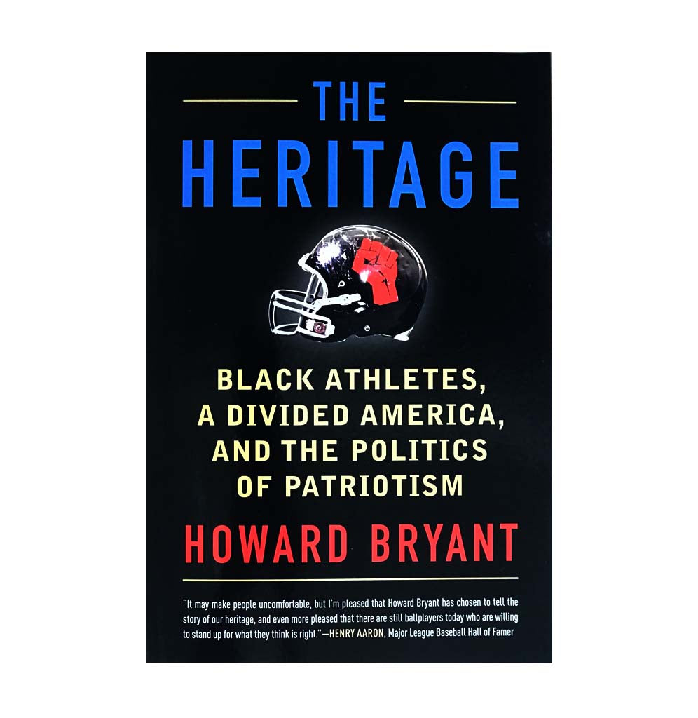 The Heritage: Black Athletes, a Divided America, and the Politics of Patriotism by Howard Bryant - Co-Curator Self, Made