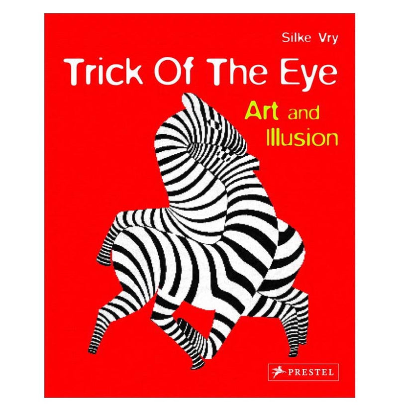 Trick of the Eye: Art and Illusion by Silke Vry