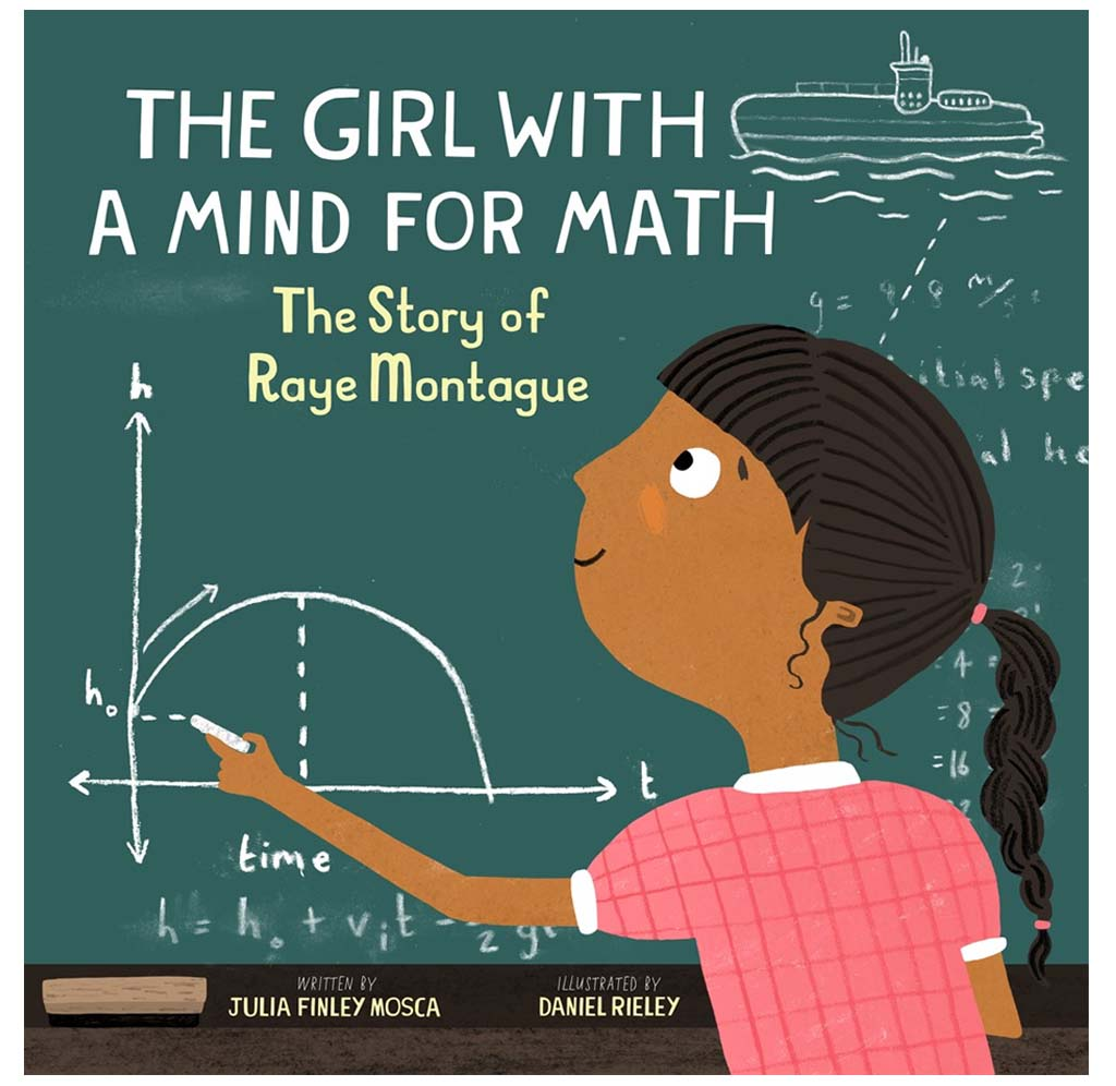 The Girl with a Mind for Math: The Story of Raye Montague By Julia Finley Mosca