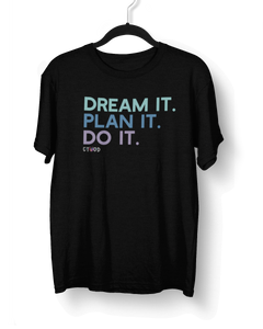 Dream It. Plan It. Do It.  T-Shirt
