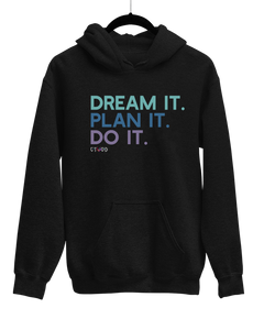 Dream It. Plan It. Do It. Hoodie