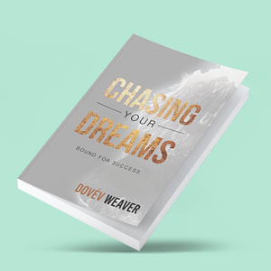CHASING YOUR DREAMS: BOUND FOR SUCCESS BOOK
