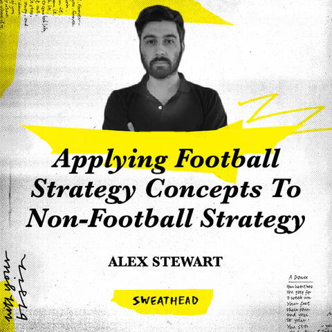 Applying Football Strategy Concepts To Non-Football Strategy - Alex Stewart, Strategist