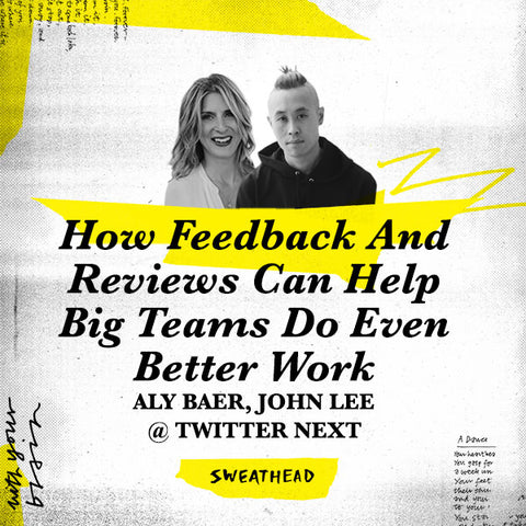How Feedback And Reviews Can Help Big Teams Do Even Better Work - Twitter Next