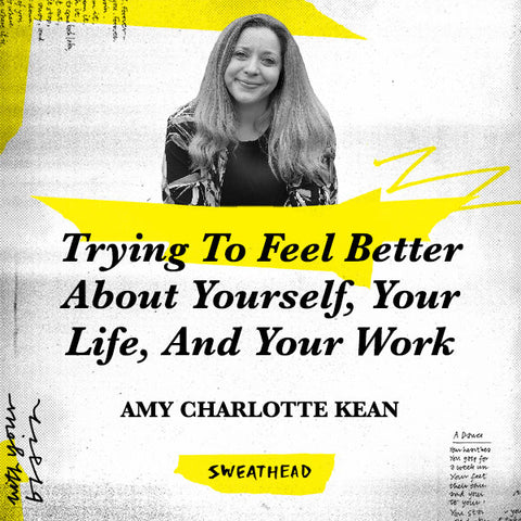 Trying To Feel Better About Yourself, Your Life, And Your Work - Amy Charlotte Kean, Director of Innovation