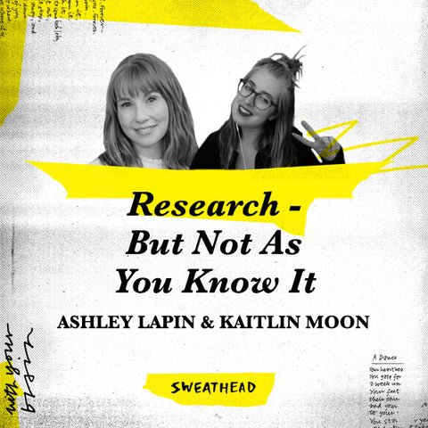Research–But Not As You Know It - Ashley Lapin, Kaitlin Moon