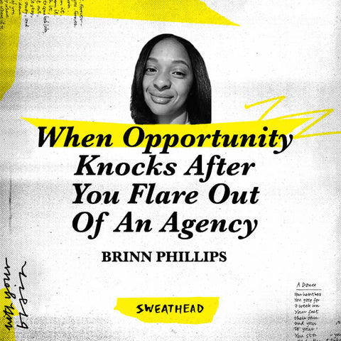 When Opportunity Knocks After You Flare Out Of An Agency - Brinn Phillips, Strategist