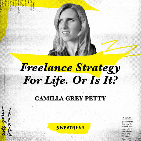 Freelance Strategy For Life. Or Is It? - Camilla Grey Petty, Freelance Strategist