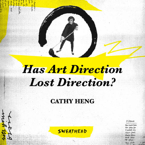 Has Art Direction Lost Direction? - Cathy Heng, Creative Director