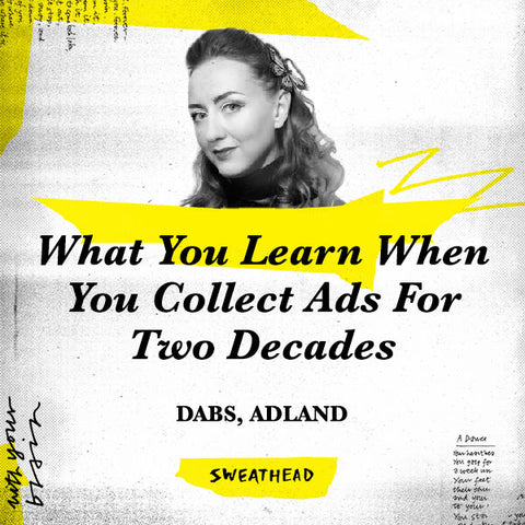 What You Learn When You Collect Ads For Two Decades - Dabs, Adland