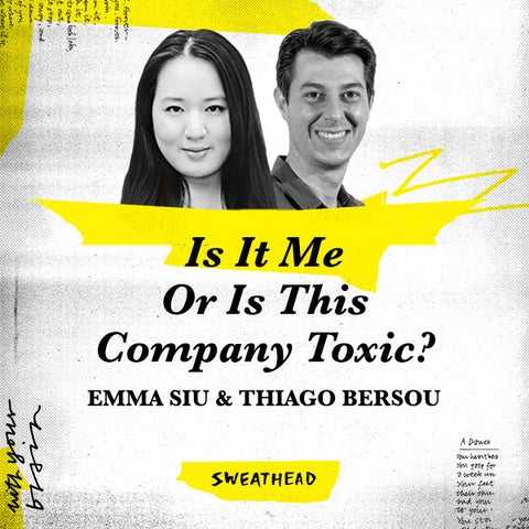 Is It Me Or Is This Company Toxic? - Emma Siu, Thiago Bersou