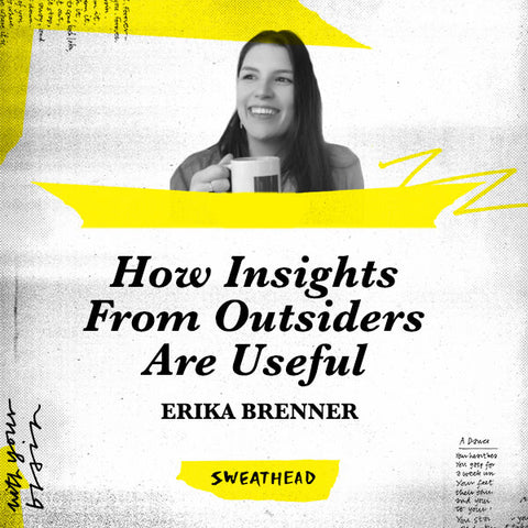 How Insights From Outsiders Are Useful - Erika Brenner