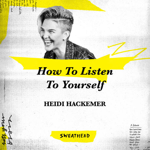 How To Listen To Yourself - Heidi Hackemer