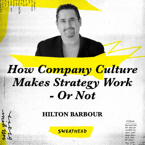 How Company Culture Makes Strategy Work - Or Not - Hilton Barbour, VP Marketing
